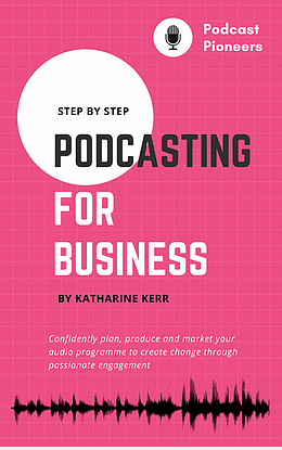 Katherine Kerr: Step by Step Podcasting For Business