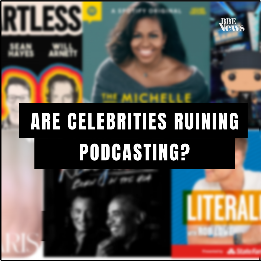 are celebrities ruining podcasting?